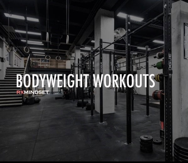 Bodyweight workouts - RxMindset