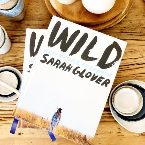 'Wild' By Sarah Glover Cookbook