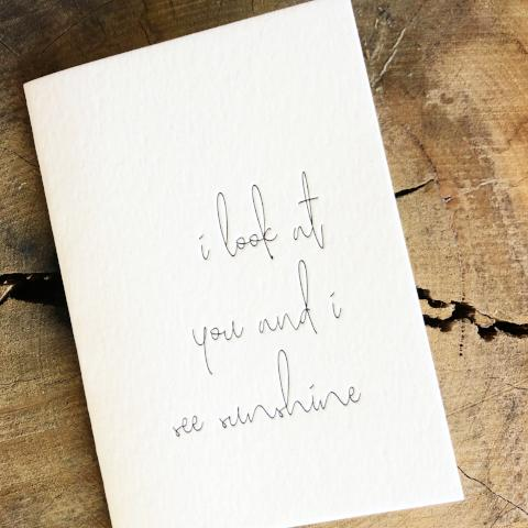 "Clare Bernadette 'I look at you and see sunshine"" card"