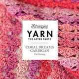 Yarn The After Party - 16 - Coral Dreams Cardigan