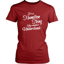 Load image into Gallery viewer, It's a Hamilton Thing Clever Funny Womens T-Shirt