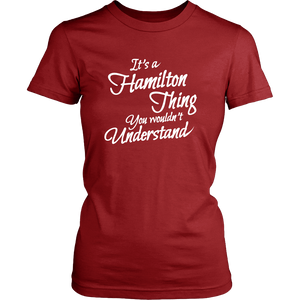 It's a Hamilton Thing Clever Funny Womens T-Shirt