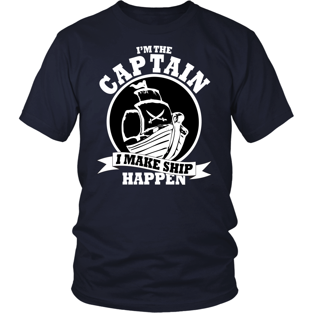 I'm the Captain I Make Ship Happen Shirt, Funny Boating Gift