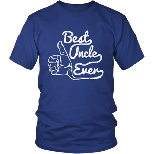 Best Uncle Ever - Funny Appreciation Birthday Shirt