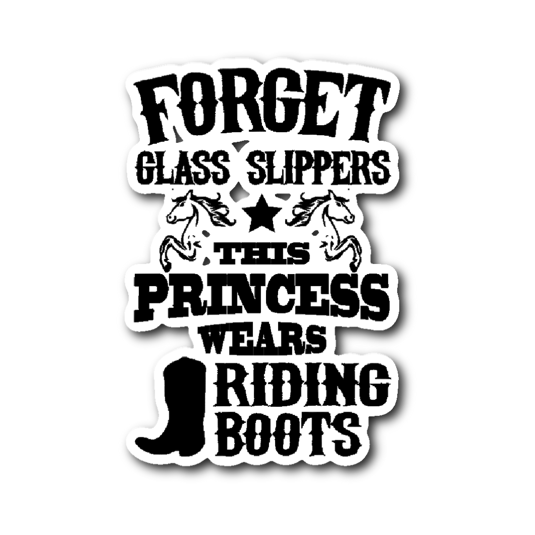 Forget Glass Slippers Princess Wears Riding Boots Sticker
