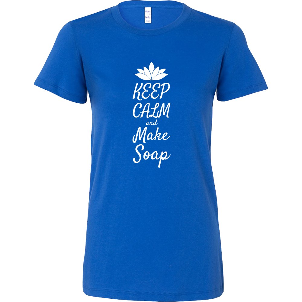 Keep Calm and Make Soap Womens T-Shirt