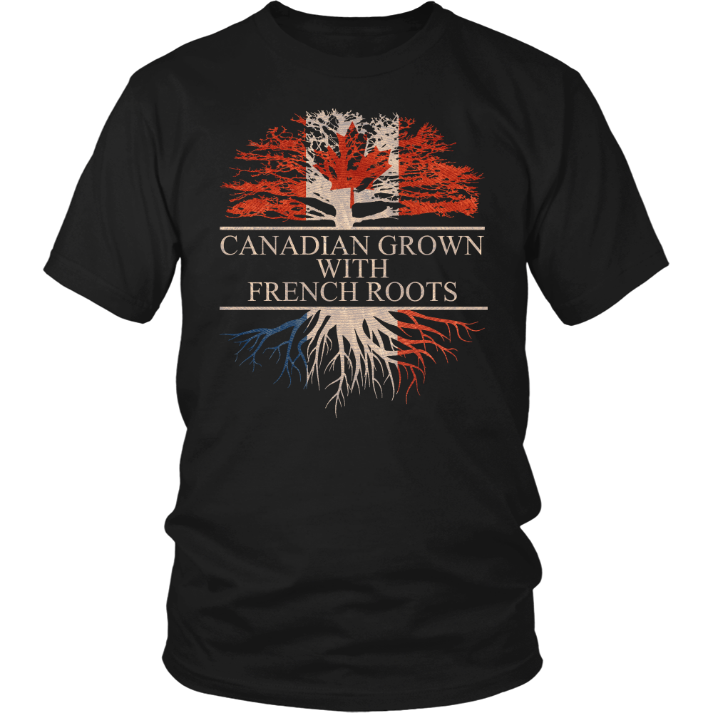 Canadian Grown with French Roots Shirt