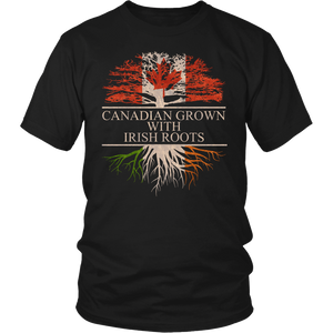Canadian Grown with Irish Roots Shirt