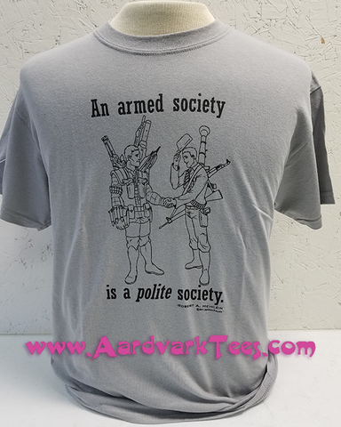 An Armed Society is a Polite Society T-Shirt - T-shirts - Aardvark Tees
