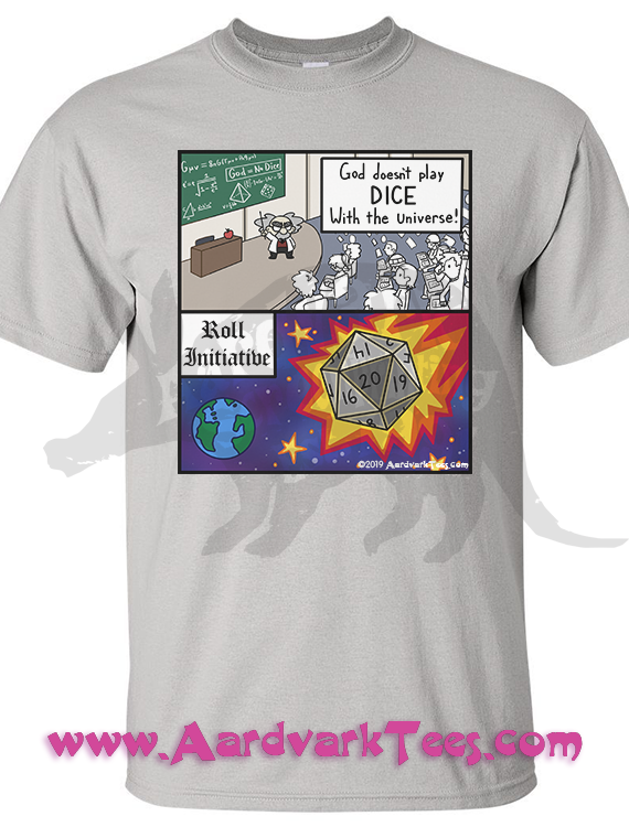Roll For Initiative - Full Colour T-Shirt - God Does Not Play Dice With the Universe - Ineffable Plan - Aardvark Tees - Tees that Please
