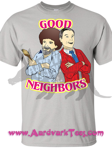 Good Neighbors - Bob Ross & Mister Rogers - Wholesome Fan Tee - T-shirts - Aardvark Tees