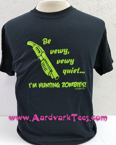 Be Vewy, Vewy Quiet, I'm Hunting Zombies Handprinted T-Shirt - Aardvark Tees - Tees that Please
