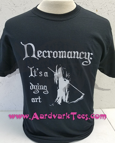 Necromancy: It's a Dying Art - T-shirts - Aardvark Tees