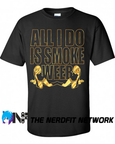 Nerdfit Network - Smoke Weeb Every Day
