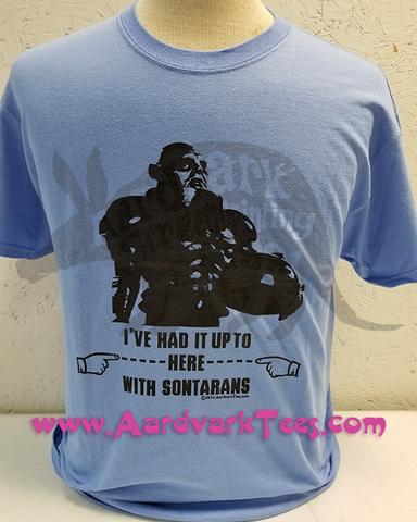 I've Had it Up to HERE with Sontarans - Doctor Who Fan Tee - T-shirts - Aardvark Tees