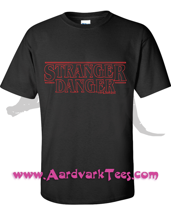 Stranger Danger - Stranger Things Parody Tee