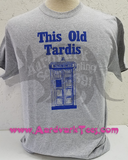 This Old TARDIS - Whovian, Fans of the Doctor hand-printed t-shirt - Original Version