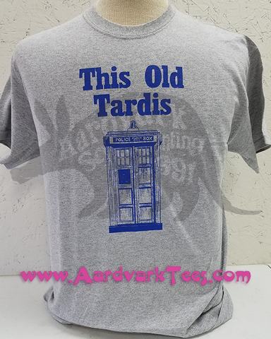This Old Tardis - Whovian, Fans of the Doctor hand-printed t-shirt