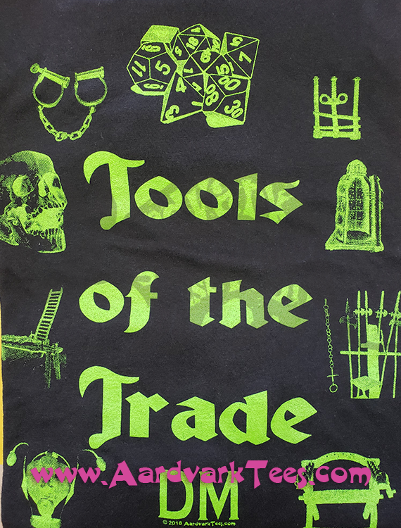 Tools of the Trade - DM - Tabletop RPG Fan Tee - Aardvark Tees - Tees that Please