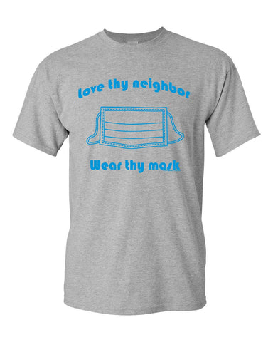 Love Thy Neighbor - Wear Thy Mask