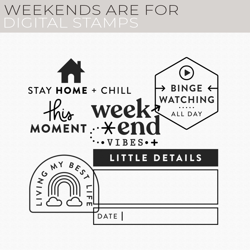Weekends Are For Digital Stamps