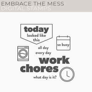 Embrace the Mess Digital Stamps