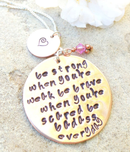 Be Strong When You're Weak Be Brave When You're Scared Be Badass Everyday Necklace - Natashaaloha, jewelry, bracelets, necklace, keychains, fishing lures, gifts for men, charms, personalized,