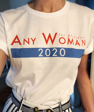 Any Woman For President 2020 Tee