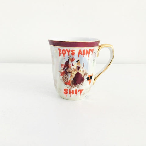 Boys Ain't Shit Teacup
