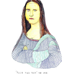 Moaner Lisa (A4) - Dan Jamieson Art Humour Dan Jamieson for We Built This City 2