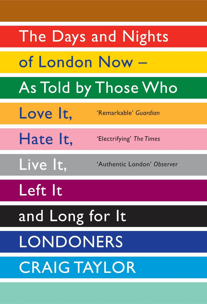 Londoners: The Days and Nights of London Now Books Craig Taylor for We Built This City 2