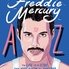 Freddie Mercury A to Z Book