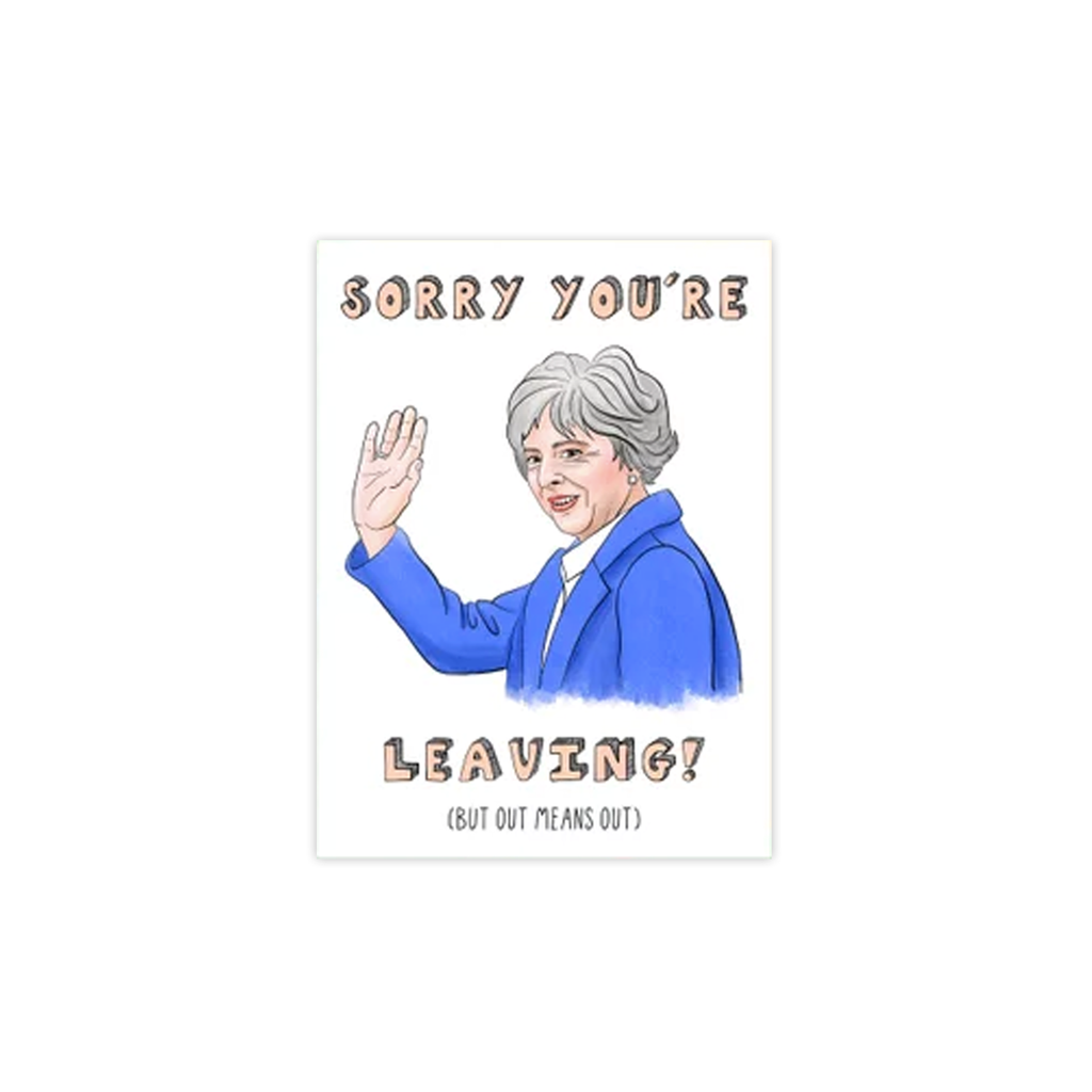 Sorry You're Leaving Theresa May card
