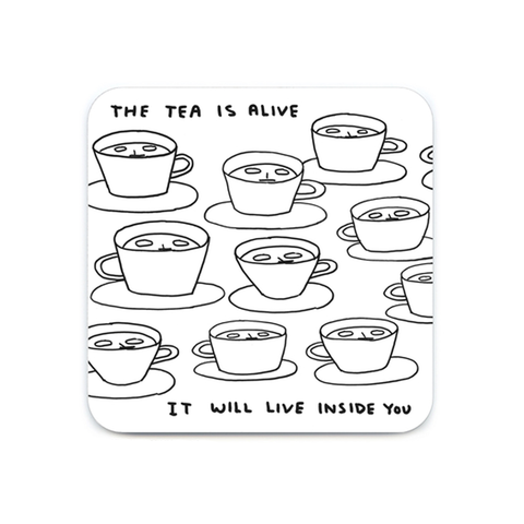 The Tea Is Alive Coaster