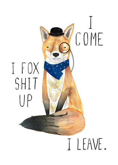 Fox Shit Up Art Humour Jolly Awesome for We Built This City 2