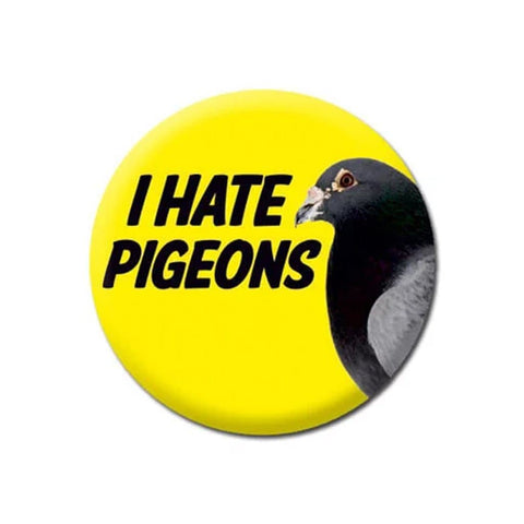 I Hate Pigeons Badge