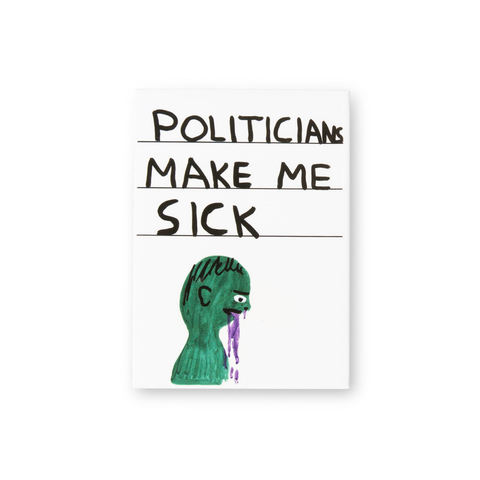 Politicians Make Me Sick Magnet