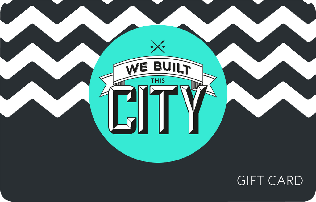 Gift Card Gift Card We Built This City for We Built This City 2