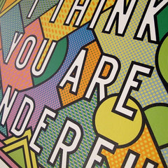 I Think You Are Wonderful Art Typography Supermundane for We Built This City 3