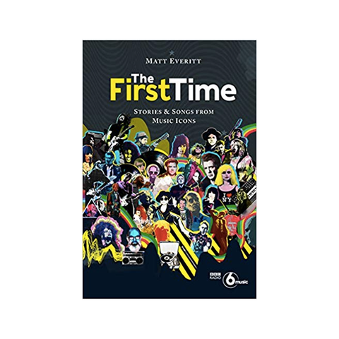 The FirstTime: Stories and Songs from Music Icons