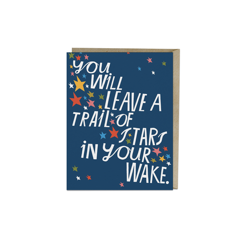 You Will Leave a Trail of Stars Card