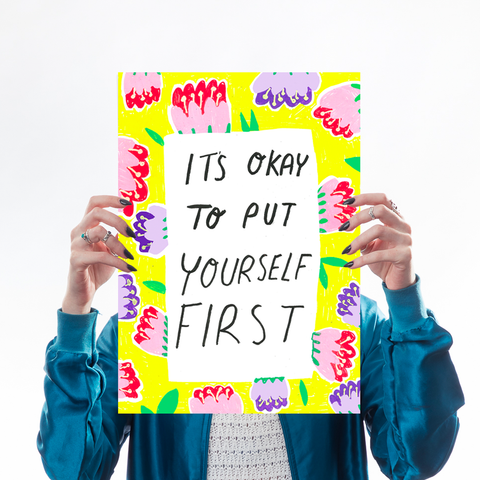 It's Okay To Put Yourself First