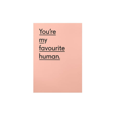 You're My Favourite Human (card) by Twin Pines