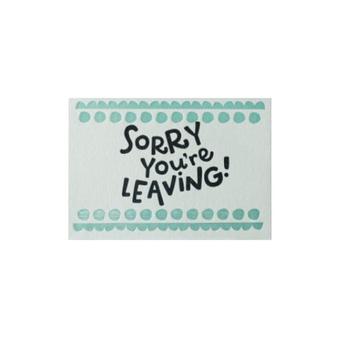 Sorry You're Leaving (card) by Hunter Paper Co.