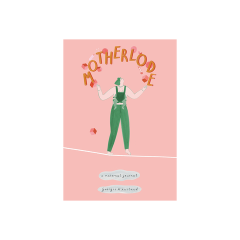 Motherlode: A Maternal Journal