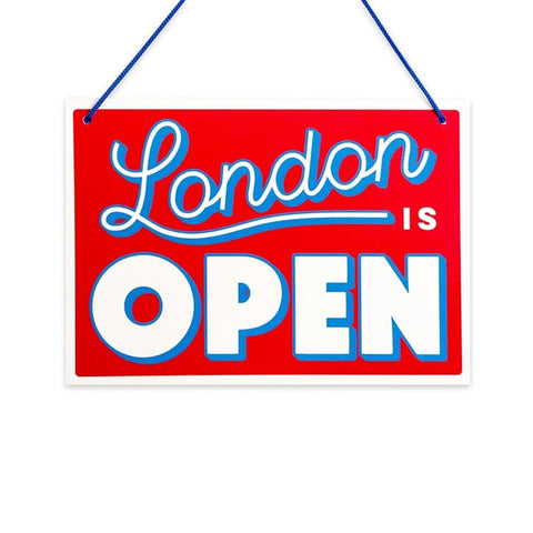 London Is Open Sign