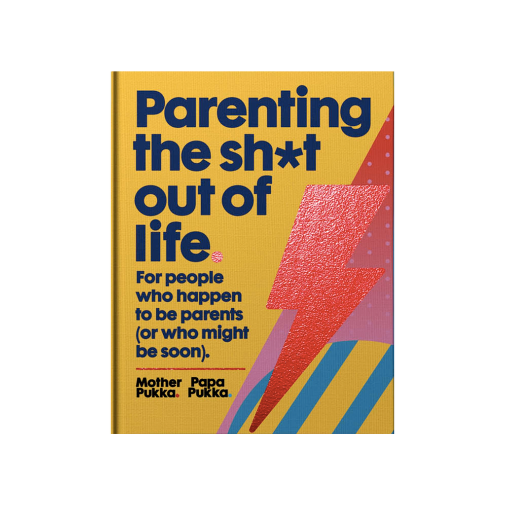 Parenting the Shit Out of Life