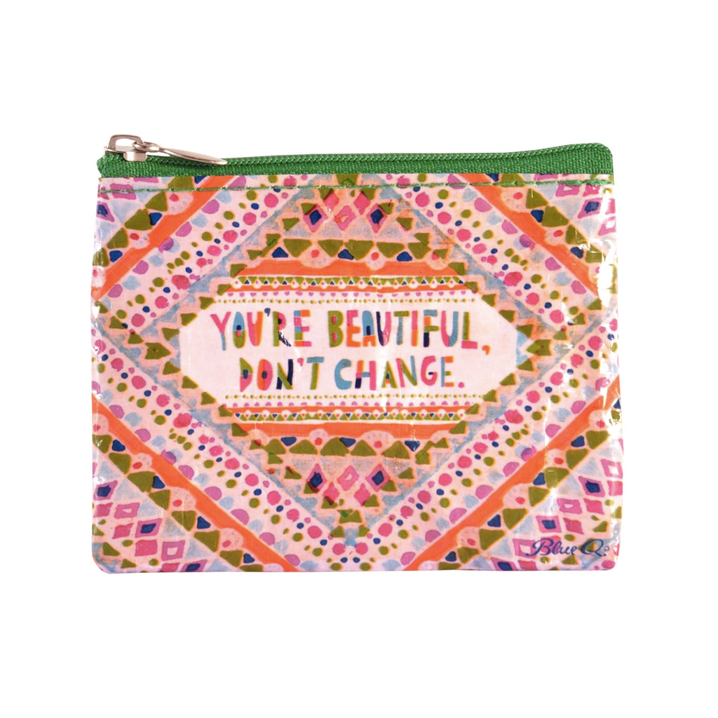 You're Beautiful, Don't Change Coin Purse