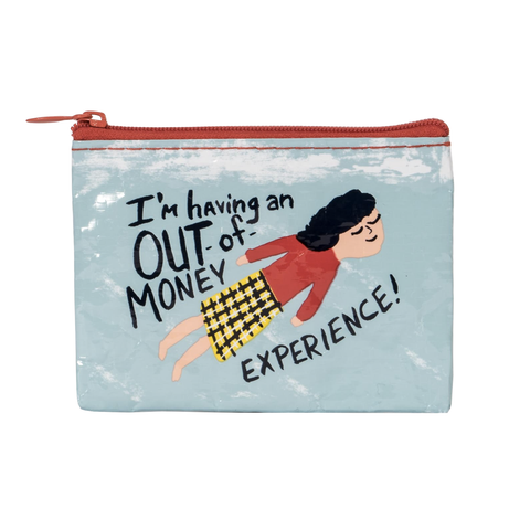 I'm Having An Out Of Money Experience Coin Purse