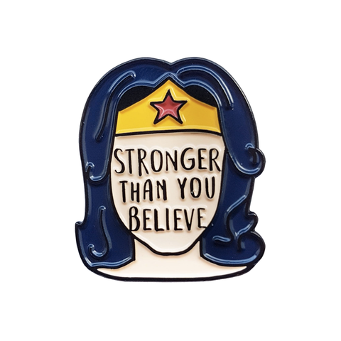 Stronger Than You Believe Enamel Pin